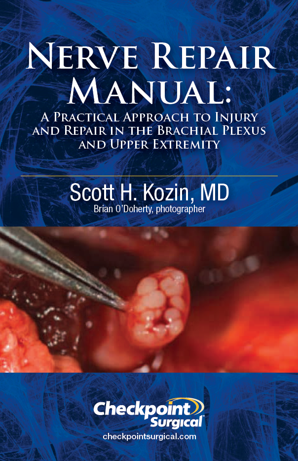 Nerve Repair Manual: A Practical Approach to Injury and Repair in the Brachial Plexus and Upper Extremity, Scott H. Kozin, MD, Brian O'Doherty, photographer, checkpointsurgical.com